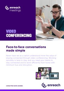 Video Conferencing: Enreach Meetings